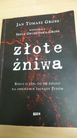"""Złote żniwa"" Jan Tomasz Gross."